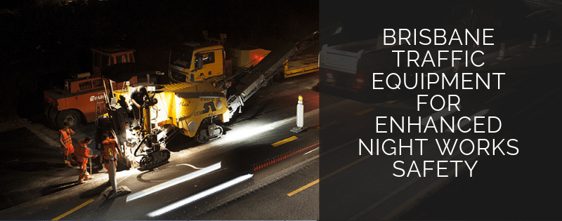 Brisbane-traffic-equipment-enhanced-night-works-safety