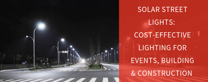 solar-street-lights-cost-effective-lighting-events-building-construction (2)